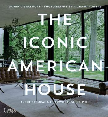 The Iconic American House: Architectural Masterworks since 1900