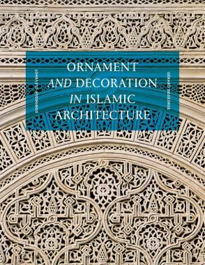 Ornament and Decoration in Islamic Architecture