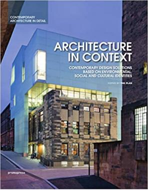 Architecture in Context: Contemporary Design Solutions Based on Environmental, Social and Cultural I