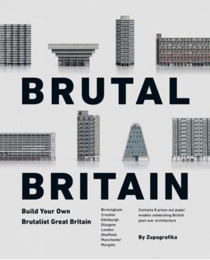 Brutal Britain: Build Your Own Brutalist Great Britain