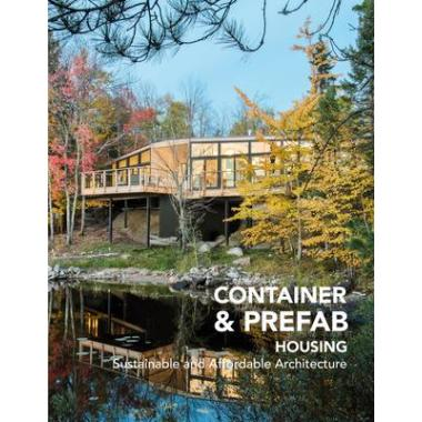 Container & Prefab Housing: Sustainable and Affordable Architecture