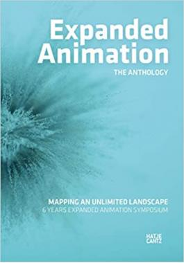 Expanded Animation: The Anthology: Mapping an Unlimited Landscape