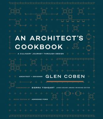 An Architect's Cookbook: A Culinary Journey Through Design