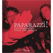 Paparazzi!: Photographers, Stars, Artists