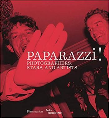 Paparazzi!: Photographers, Stars, Artists