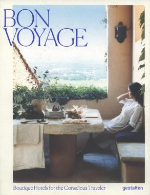 Bon Voyage Boutique Hotels for the Conscious Traveler