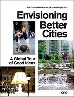 Envisioning Better Cities: A Global Tour of Good Ideas