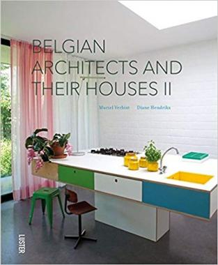 Belgian Architects and Their Houses II (English and French Edition)