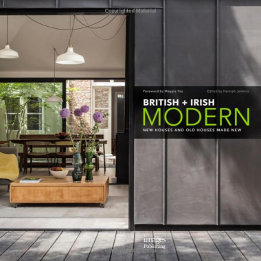 British + Irish Modern. New Houses and Old Houses Made New