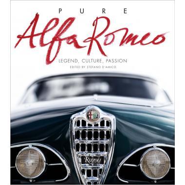 Pure Alfa Romeo: Legend, Culture, Passion