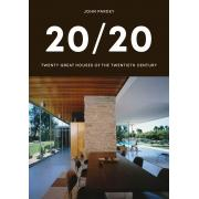 20/20: Twenty Great Houses of the Twentieth Century