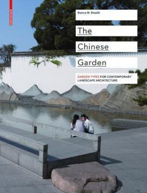 The Chinese Garden: Typology, Elements, Examples