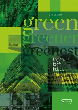 Green, Greener, Greenest. Facades, Roof, Indoors