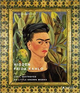 Hidden Frida Kahlo. Lost, Destroyed or Little-Known Works