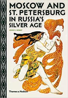 Moscow and St. Petersburg in Russia's Silver Age