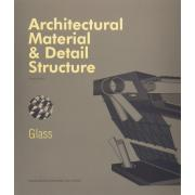 Architectural Material & Detail Structure: Glass.