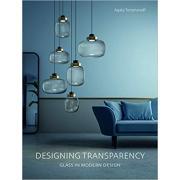 Designing Transparency: Glass in Modern Design
