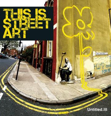 Untitled III: This is Street Art