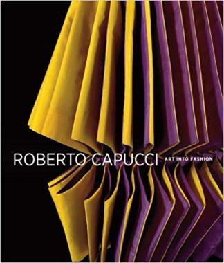 Roberto Capucci: Art into Fashion