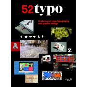 52 Typo: 52 Stories on Type, Typeography and Graphic Design