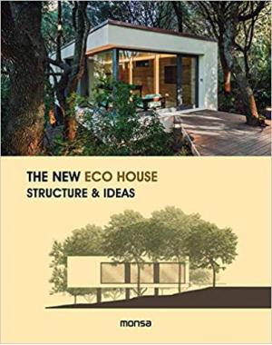 The New Eco House: Structure & Ideas