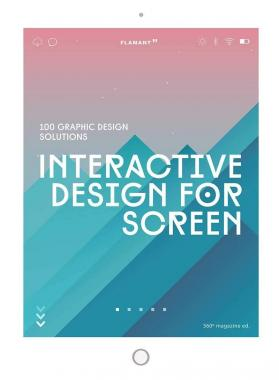 Interactive Design for Screen: 100 Graphic Design Solutions