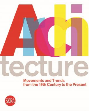 Architecture: Movements and Trends from the 19th Century to the Present
