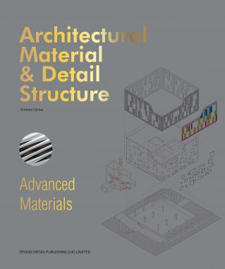Advanced Materials. Architectural Material & Detail Structure