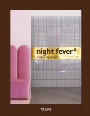Night Fever 6: Hospitality Design