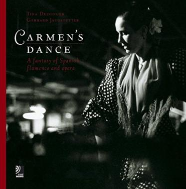 Carmen's Dance: A Fantasy Of Spanish Flamenco And Opera + 4 CD