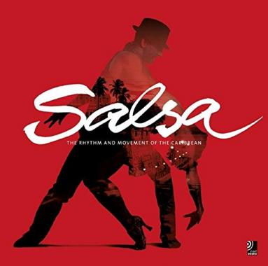 Salsa: The Rhythm And Movement Of The Caribbean + 4 CD