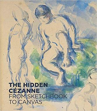 The Hidden Cézanne: From Sketchbook to Canvas