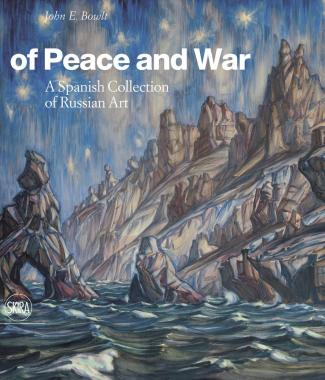 Of Peace and War: A Spanish Collection of Russian Art
