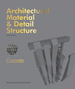Architectural Material & Detail Structure: Concrete