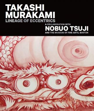 Takashi Murakami: Lineage of Eccentrics: A Collaboration with Nobuo Tsuji and the Museum of Fine Art