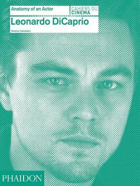 Leonardo DiCaprio. Anatomy of an Actor