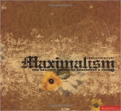 Maximalism: The Graphic Design of Decadence and Excess