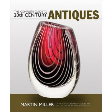 The Complete Guide to 20th Century Antiques: Over 4,000 Modern Antiques and Collectables with Guide