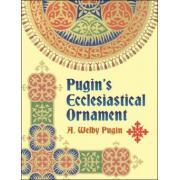 Pugin's Ecclesiastical Ornament