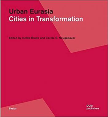 Urban Eurasia. Cities in Transformation
