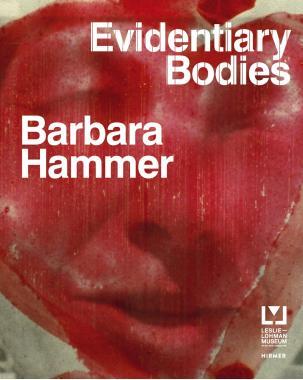 Barbara Hammer: Evidentiary Bodies