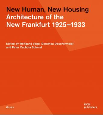 New Human, New Housing. Architecture of the New Frankfurt 1925-1993