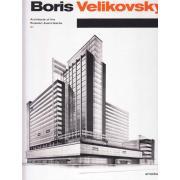 Boris Velikovsky: Architects of the Russian Avant-Garde