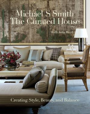 Michael Smith.The Curated House: Creating Style, Beauty, and Balance