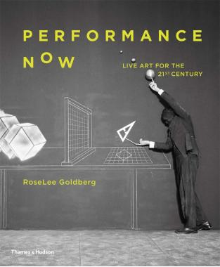 Performance Now: Live Art for the Twenty First Century