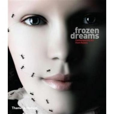 Frozen Dreams: Contemporary Art from Russia