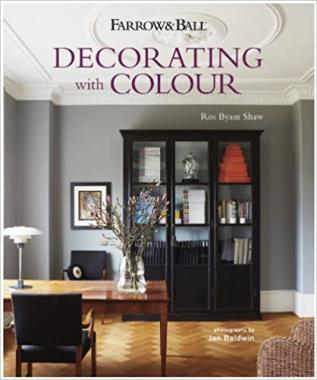 Farrow & Ball. Decorating with Colour