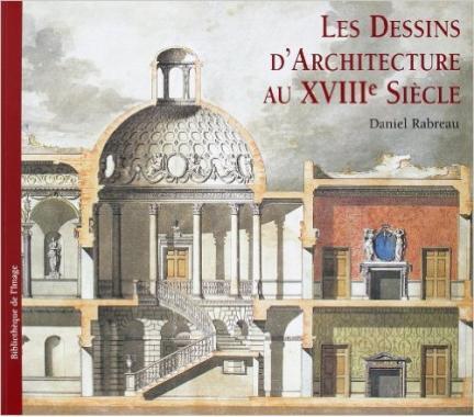 Les Dessins D'Architecture au XVIII Siecle