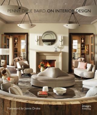 Penny Drue Baird On Interior Design