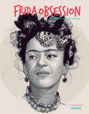 Frida Obsession: Illustration, Painting, Collage …